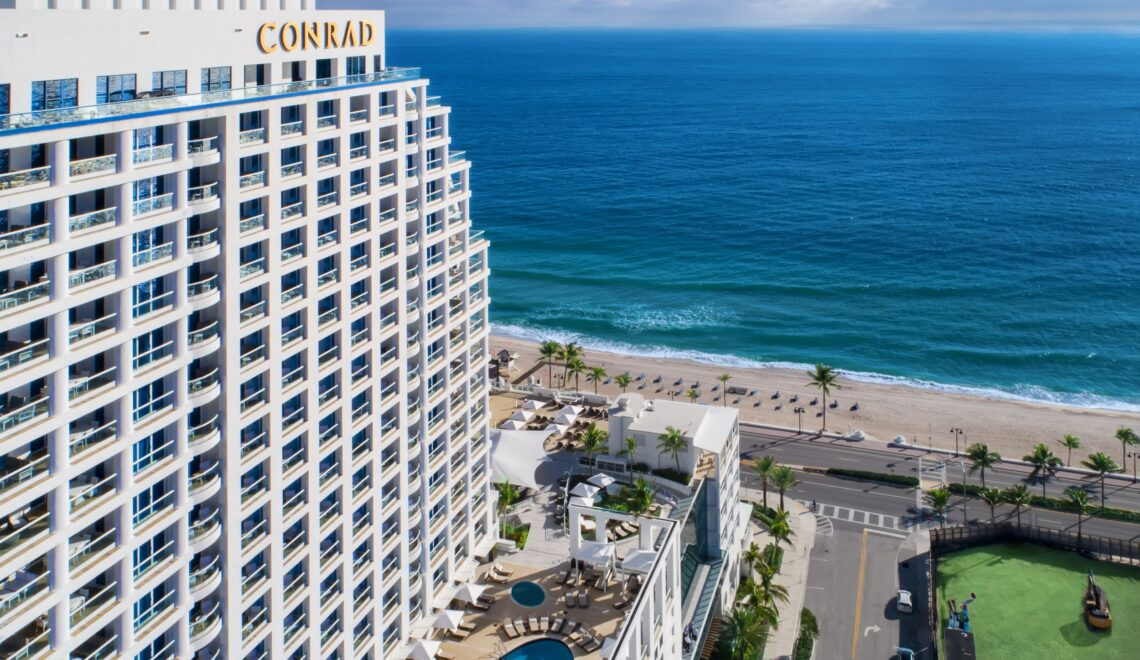 THE CONRAD FORT LAUDERDALE BEACH – THE NEWEST LUXURY PROPERTY IN TOWN